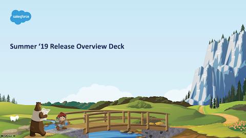 Salesforce Summer 19 Release Overview Deck